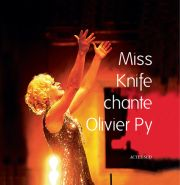 Miss Knife chante Olivier Py (+ CD)